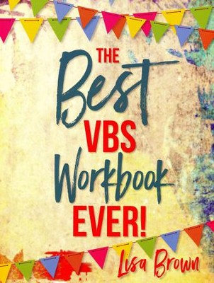 The Best VBS Workbook Ever!  -     By: Lisa Brown