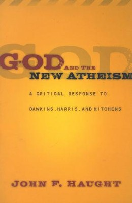 God and the New Atheism: A Critical Response to Dawkins, Harris, and Hitchens  -     By: John F. Haught