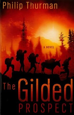 The Gilded Prospect: A Novel - eBook  -     By: Philip Thurman