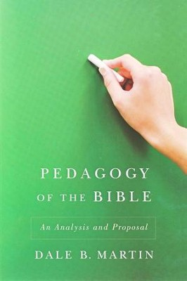 Pedagogy of the Bible: An Analysis and Proposal  -     By: Earl S. Johnson Jr.