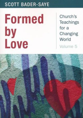 Formed by Love - Church's Teaching for a Changing World, Vol. 5  -     By: Scott Bader-Saye