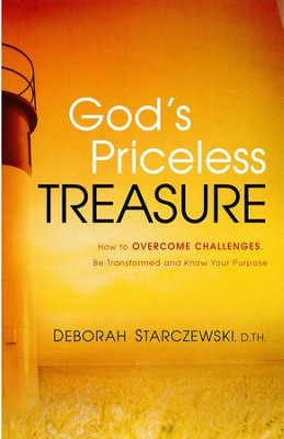 God's Priceless Treasure: How to Overcome Challenges, Be Transformed and Know Your Purpose - eBook  -     By: Deborah Starczewski