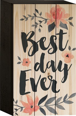 Best Day Ever Tabletop Art  -