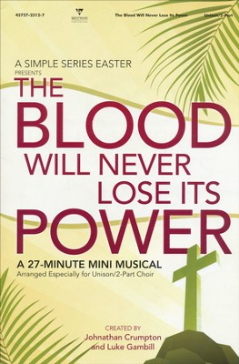 The Blood Will Never Lose Its Power: A Simple Series Easter (Choral Book)  -