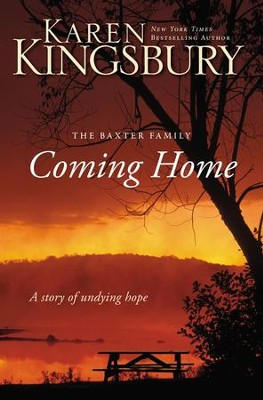 Coming Home: A Story of Unending Love and Eternal Promise - eBook  -     By: Karen Kingsbury