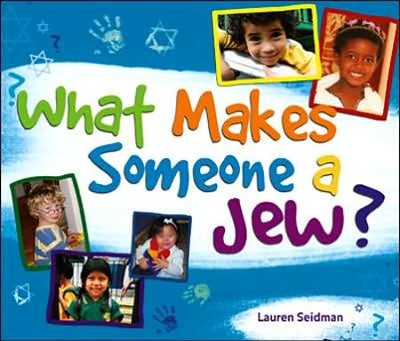 What Makes Someone a Jew?  -     By: Lauren Seidman