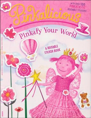 Pinkalicious: Pinkafy Your World: A Reusable Sticker Book  -     By: Victoria Kann     Illustrated By: Victoria Kann