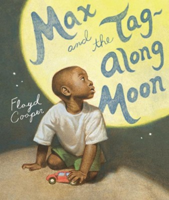 Max and the Tag-Along Moon  -     By: Floyd Cooper     Illustrated By: Floyd Cooper