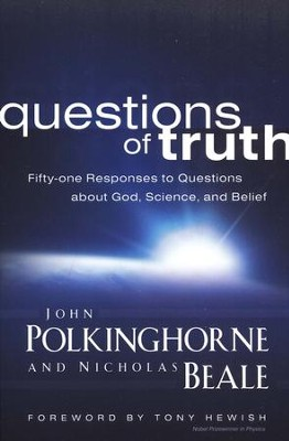 Questions of Truth: Fifty-one Responses to Questions About God, Science, and Belief  -     By: John Polkinghorne, Nicholas Beale