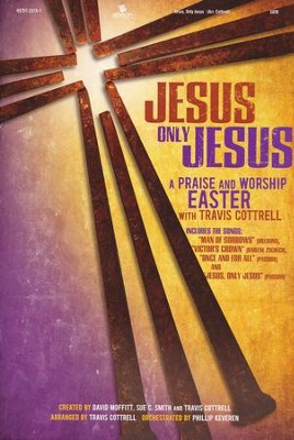 Jesus, Only Jesus-Choral Book   -