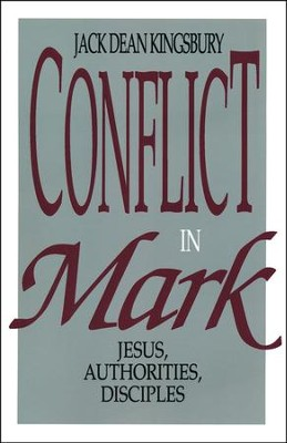 Conflict in Mark: Jesus, Authorities, Disciples   -     By: Jack Dean Kingsbury