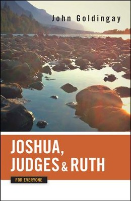 Joshua, Judges, and Ruth for Everyone   -     By: John Goldingay