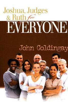 Joshua, Judges, & Ruth for Everyone  (Old Testament for Everyone)  -     By: John Goldingay