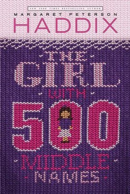 The Girl With 500 Middle Names - eBook  -     By: Margaret Peterson Haddix     Illustrated By: Janet Hamlin