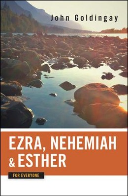 Ezra, Nehemiah, and Esther for Everyone  -     By: John Goldingay