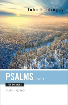 Psalms for Everyone, Part 2: Psalms 73-150  -     By: John Goldingay