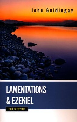 Lamentations & Ezekiel for Everyone   -     By: John Goldingay