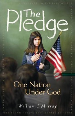 The Pledge: One Nation Under God - eBook  -     By: William J. Murray