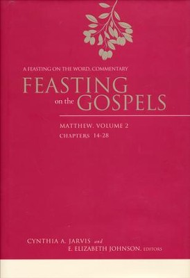 Feasting on the Gospels-Matthew, Volume 2: A Feasting on the Word Commentary  -     By: Cynthia A. Jarvis, E. Elizabeth Johnson