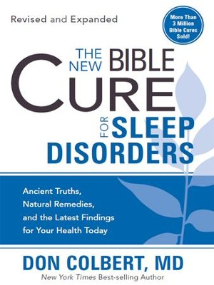 The New Bible Cure For Sleep Disorders: Expanded editions include twice as much information! - eBook  -     By: Don Colbert M.D.