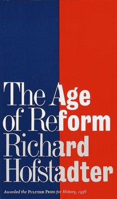 The Age of Reform - eBook  -     By: Richard Hofstadter
