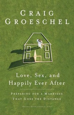 Love, Sex, and Happily Ever After - eBook  -     By: Craig Groeschel