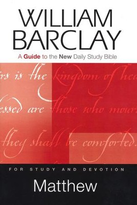 Matthew: A Guide to the New Daily Study Bible  -     By: William Barclay