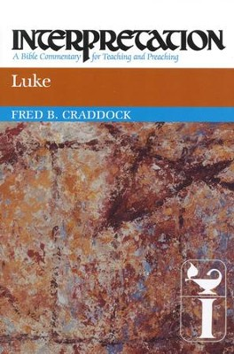 Luke: Interpretation: A Bible Commentary for Teaching and Preaching  -     By: Fred Craddock