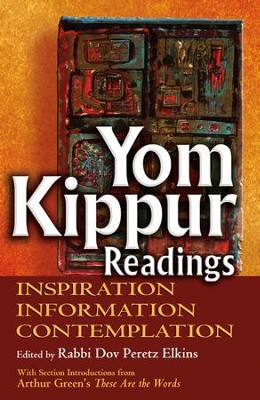 Yom Kippur Reading: Inspiration, Information, Contemplation  -     Edited By: Rabbi Dov Peretz Elkins     By: Rabbi Dov Peretz Elkins(Ed.)