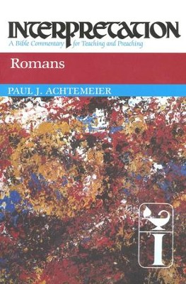 Romans: Interpretation: A Bible Commentary for Teaching and Preaching (Paperback)  -     By: Paul Achtemeier