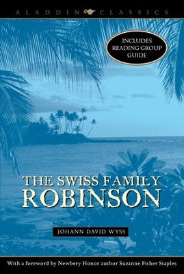 The Swiss Family Robinson - eBook  -     By: Johann David Wyss, Suzanne Fisher Staples
