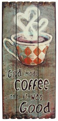 God Made Coffee and It Was Good Wall Art  -