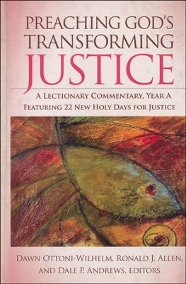 Preaching God's Transforming Justice: A Lectionary Commentary, Year A  -     Edited By: Ronald J. Allen, Dale P. Andrews, Dawn Ottoni-Wilhelm