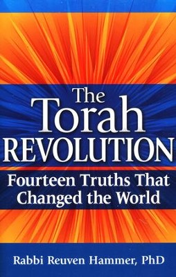 The Torah Revolution: Fourteen Truths That Changed the World  -     By: Rabbi Reuven Hammer