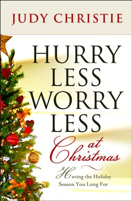 Hurry Less Worry Less for Christmas - eBook  -     By: Judy Christie