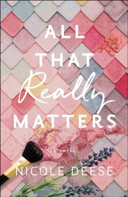 All That Really Matters  -     By: Nicole Deese