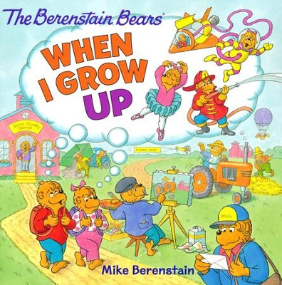 The Berenstain Bears: When I Grow Up   -     By: Mike Berenstain