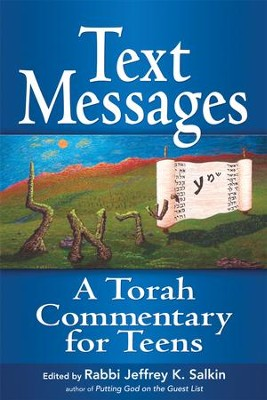 Text Messages: A Torah Commentary for Teens  -     By: Rabbi Jeffrey Salkin