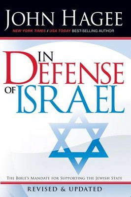 In Defense Of Israel, Revised: The Bible's mandate for supporting the Jewish State - eBook  -     By: John Hagee