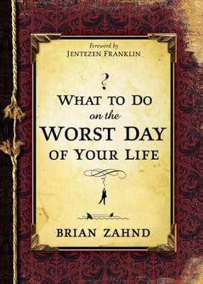 What To Do On The Worst Day Of Your Life - eBook  -     By: Brian Zahnd