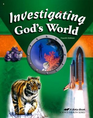 Abeka Investigating God's World, Fourth Edition   -