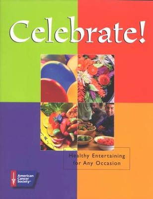 Celebrate! Healthy Entertainment for any Occasion                            -