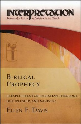 Biblical Prophecy: Perspectives for Christian Theology, Discipleship, and Ministry  -     By: Ellen F. Davis