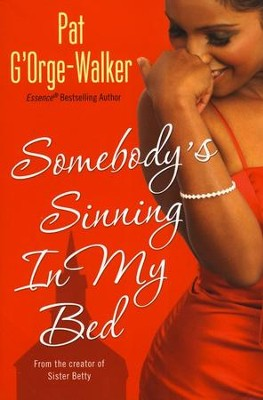 Somebody's Sinning in My Bed  -     By: Pat G'Orge Walker