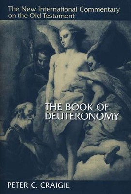 Book of Deuteronomy: New International Commentary on the Old Testament (NICOT)  -     By: Peter C. Craigie