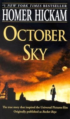 October Sky (orignally published as Rocket Boys)   -     By: Homer Hickam