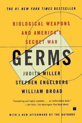 Germs: Biological Weapons and America's Secret War - eBook  -     By: Judith Miller, William Broad, Stephen Engelberg