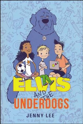 Elvis and the Underdogs  -     By: Jenny Lee     Illustrated By: Kelly Light