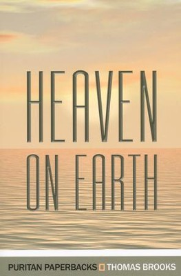 Heaven on Earth   -     By: Thomas Brooks