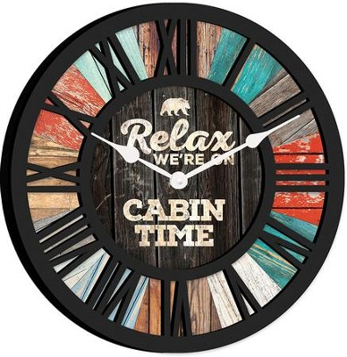 Relax, We're On Cabin Time Clock  -